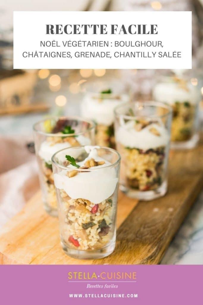 Recette de Noël végétarien : verrines boulghour, châtaignes, grenade, chantilly salée