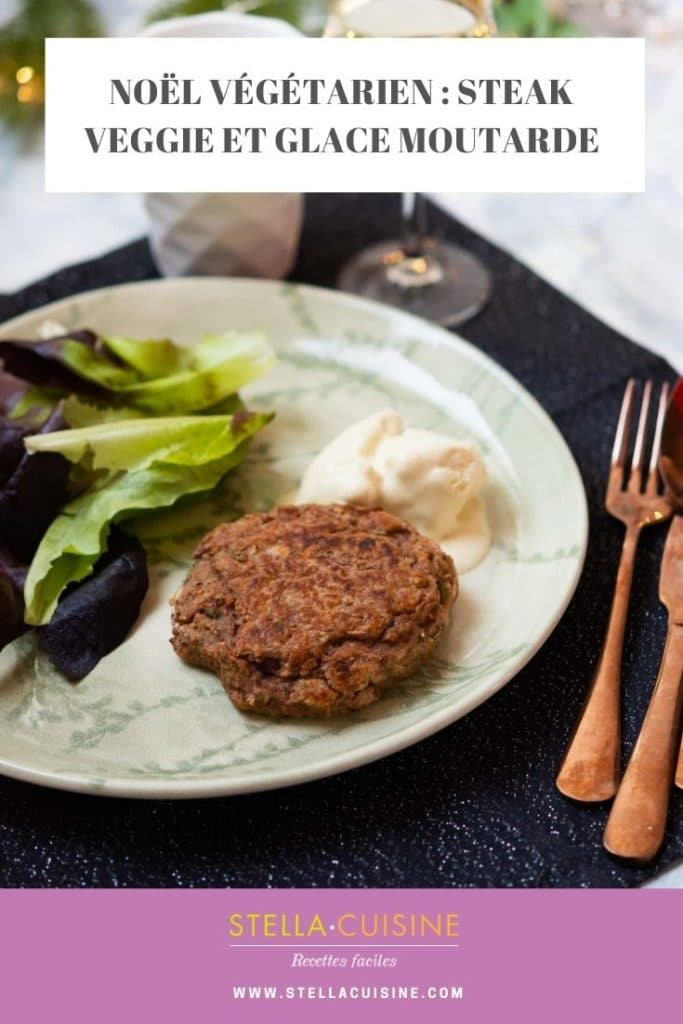 Recette de Noël végétarien : steak veggie et glace moutarde. Recette facile de steak végétarien et glace salée !